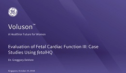 ISUOG 2018 - Evaluation of Fetal Cardiac Function III: Case Studies Using fetalHQ with Dr. DeVore